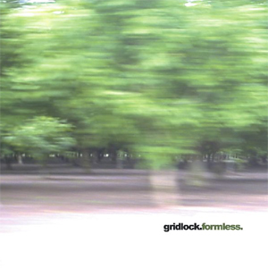 gridlock_formless
