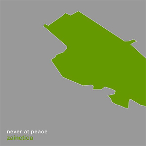 zainetica_never_at_peace