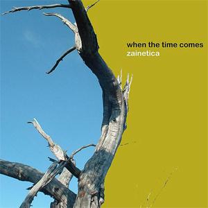 zainetica_when_the_time_com